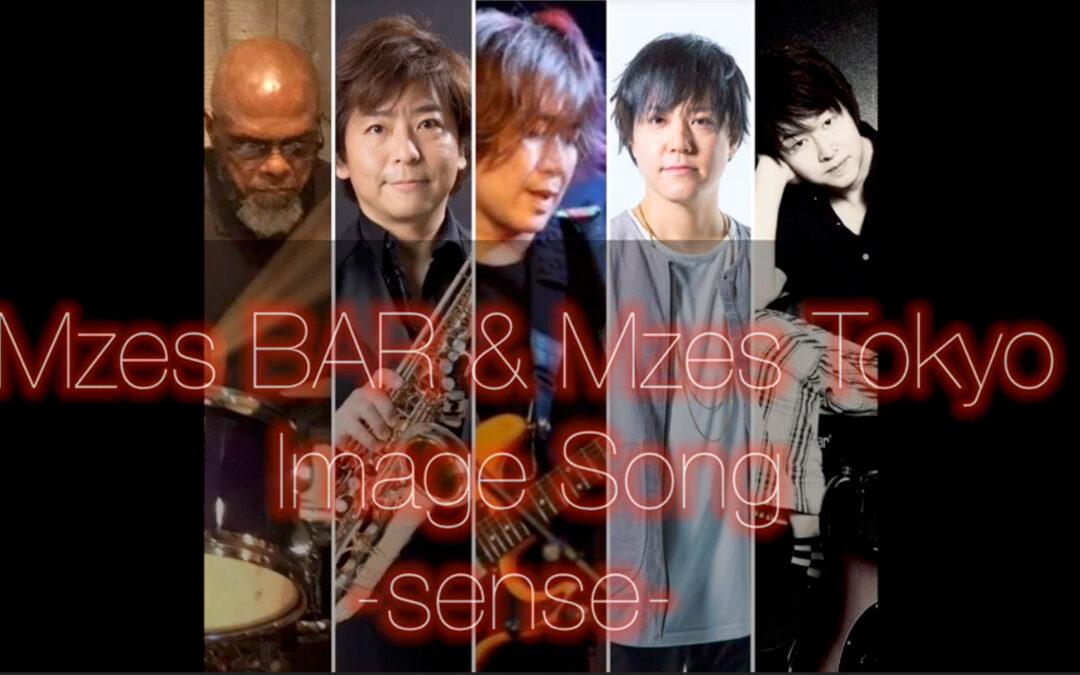 MZES BAR & MZES TOKYO IMAGE SONG -SENSE- 発表